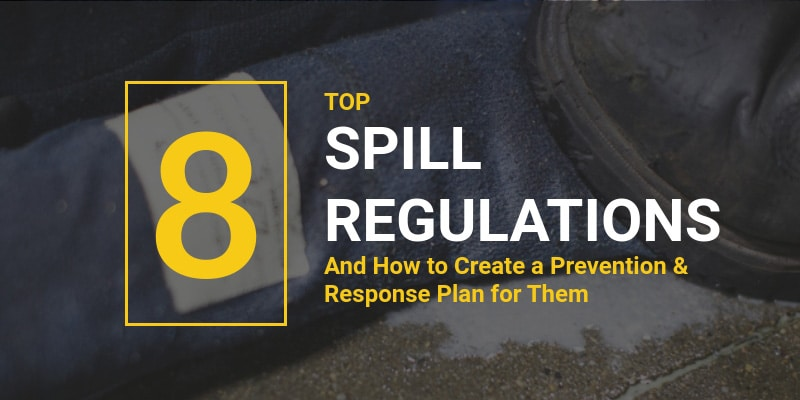 Top 8 Spill Regulations And How To Create A Plan